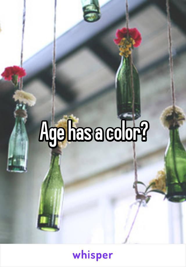 Age has a color?