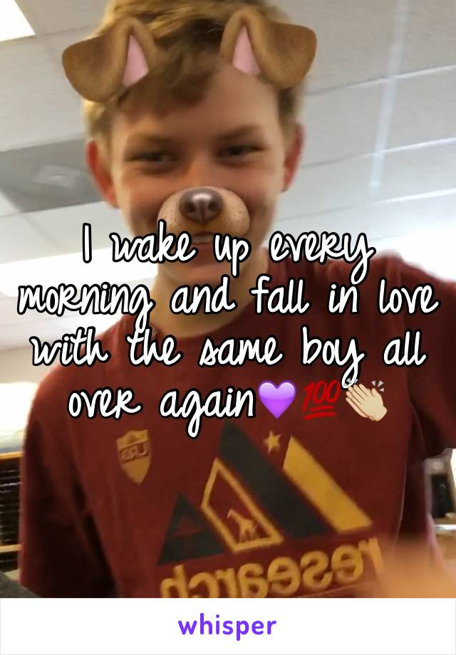 I wake up every morning and fall in love with the same boy all over again💜💯👏🏼