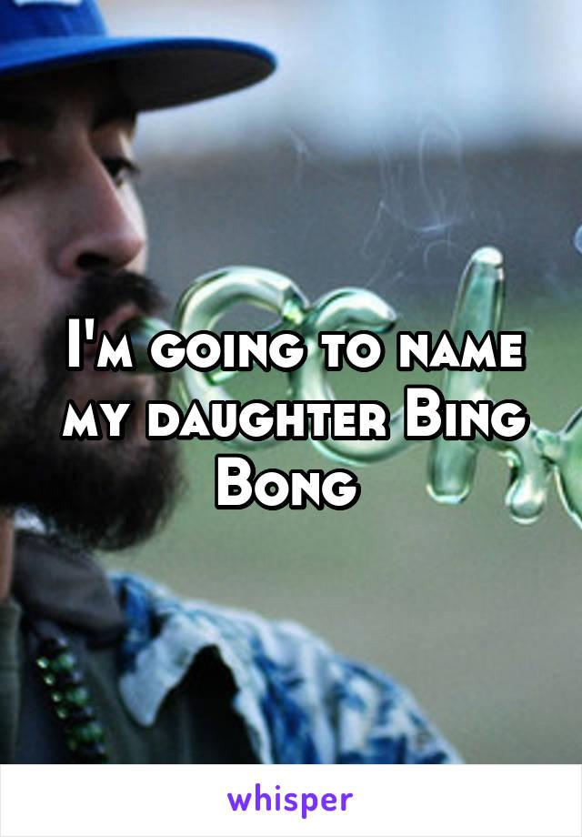 I'm going to name my daughter Bing Bong