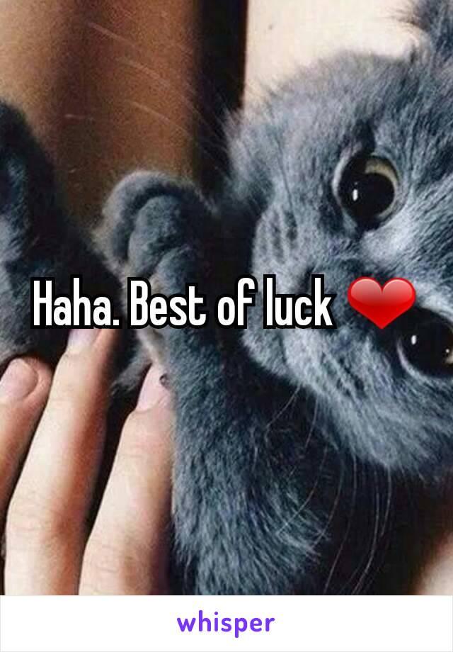 Haha. Best of luck ❤