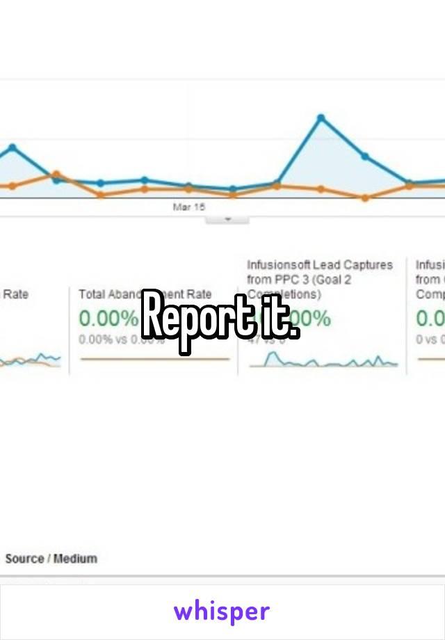 Report it.