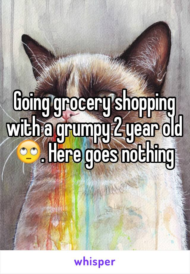 Going grocery shopping with a grumpy 2 year old 🙄. Here goes nothing