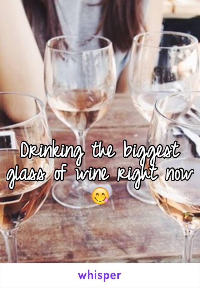 Drinking the biggest glass of wine right now 😋