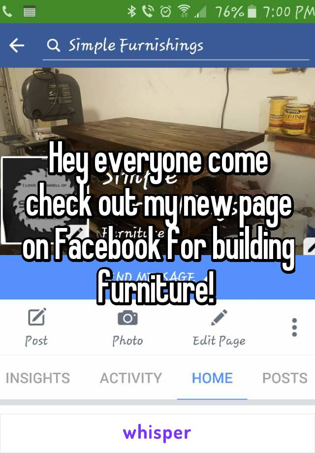 Hey everyone come check out my new page on Facebook for building furniture!