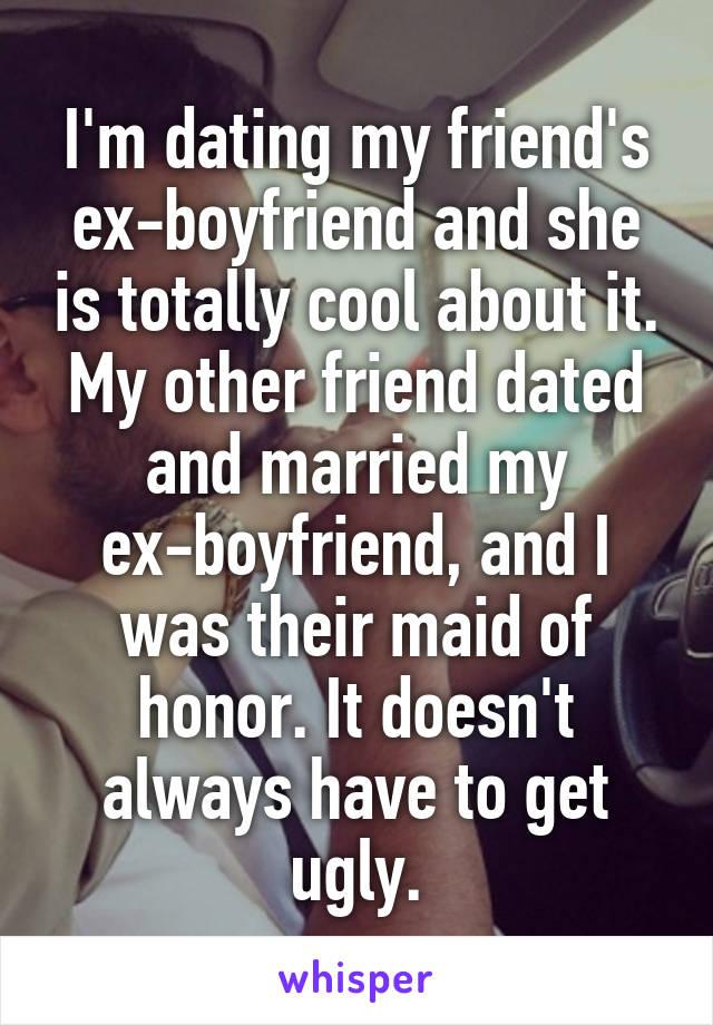 Dating a friends ex boyfriend