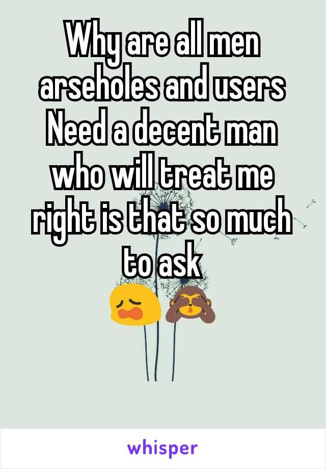 men are arseholes