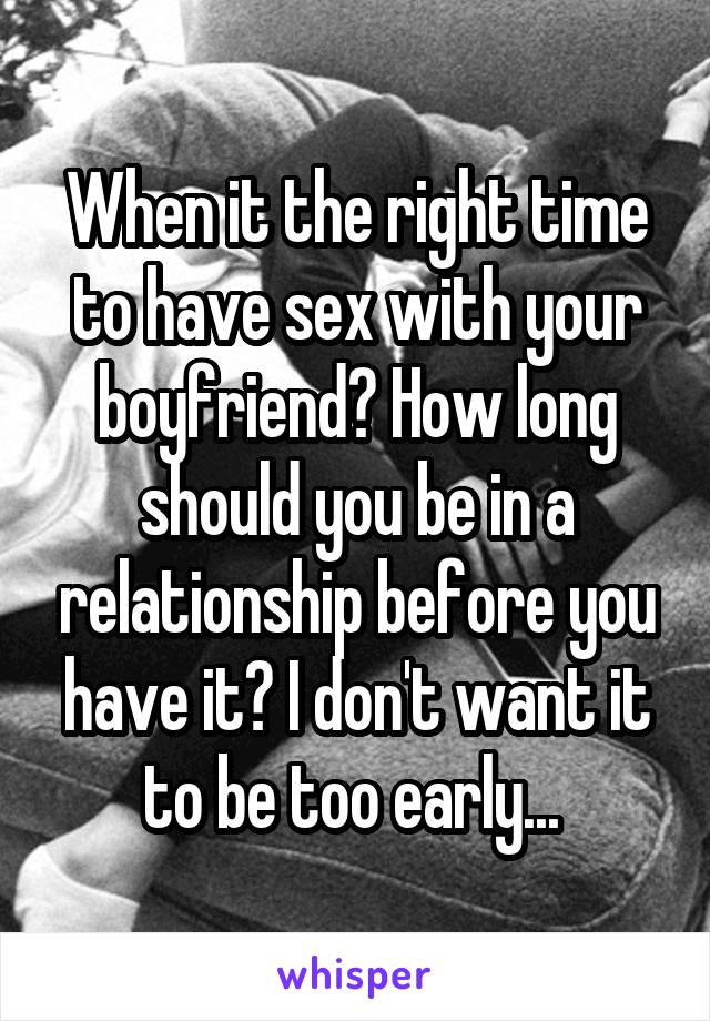 When is it too early to have sex