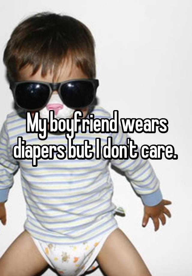 Likes to wear diapers boyfriend my As Women
