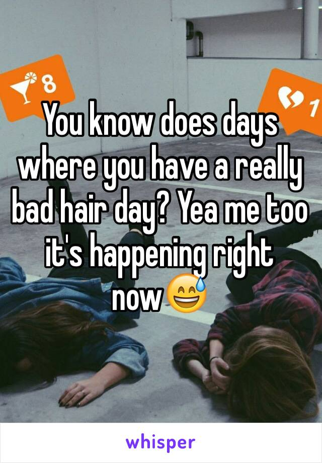 You know does days where you have a really bad hair day? Yea me too it's happening right now😅