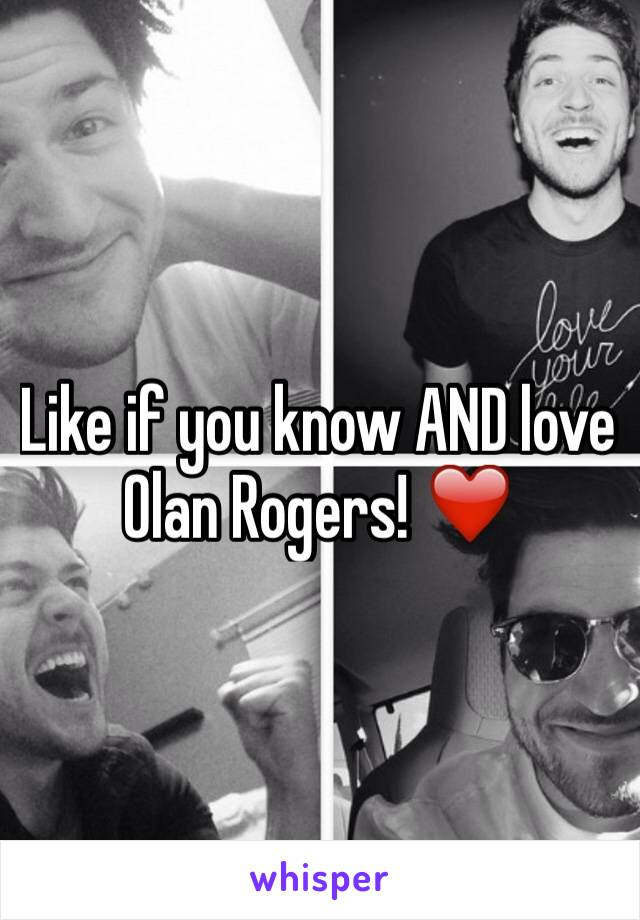 Like if you know AND love Olan Rogers! ❤️