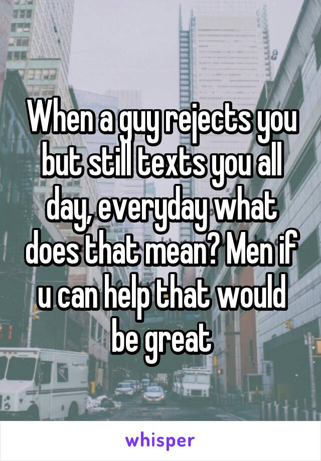 What To Do If A Guy Rejects You