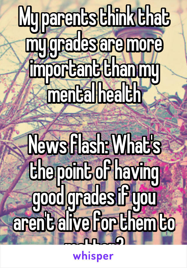 Good grades are important to them