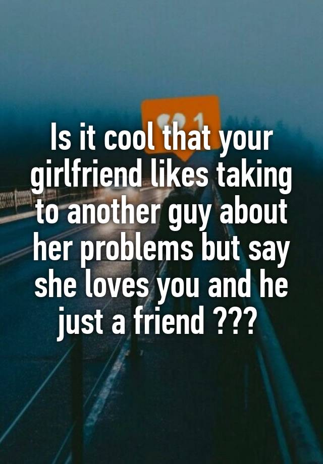 what to do if your girlfriend likes another guy