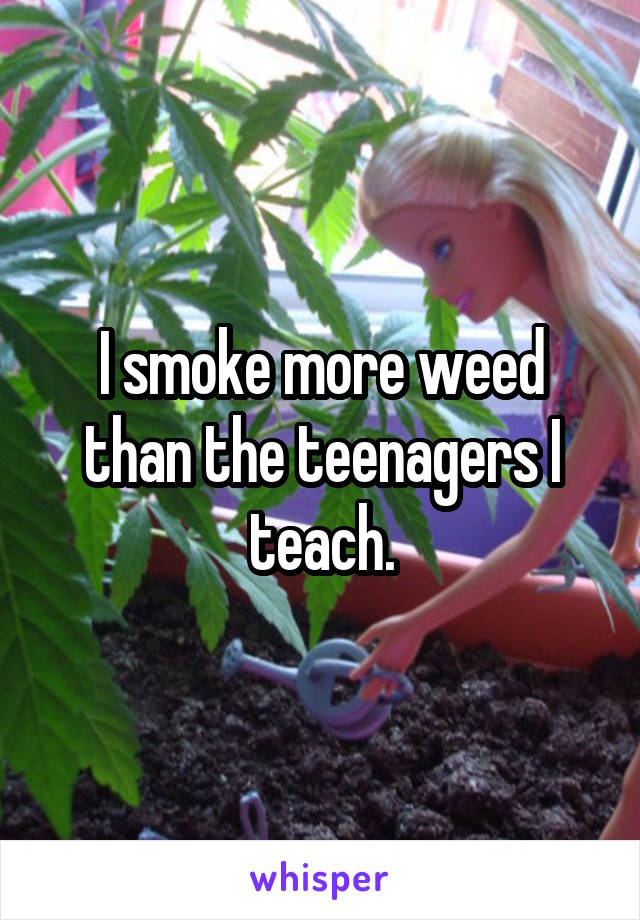 053181aed6160c6e09a18844f262473c9e81c0 v5 wm 19 Shocking Confessions From Teachers Who Smoke Weed