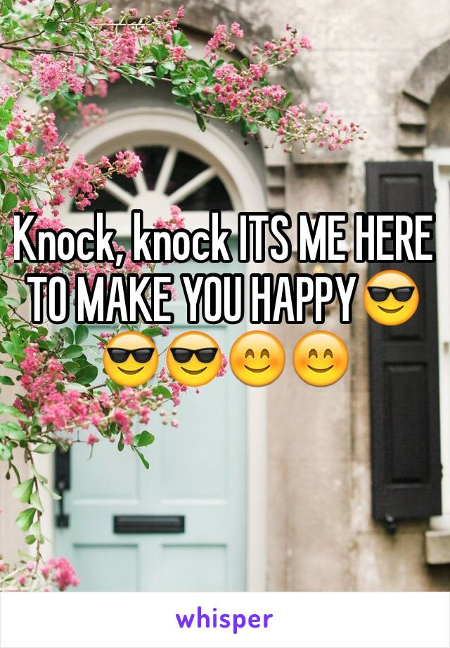 Knock, knock ITS ME HERE TO MAKE YOU HAPPY😎😎😎😊😊