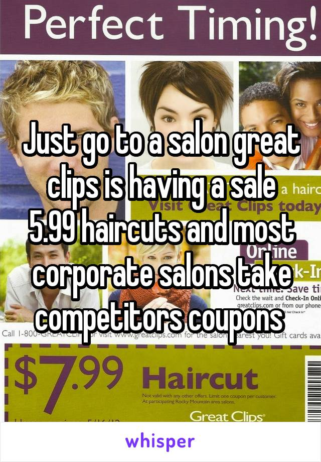 Just Go To A Salon Great Clips Is Having A Sale 599 Haircuts And