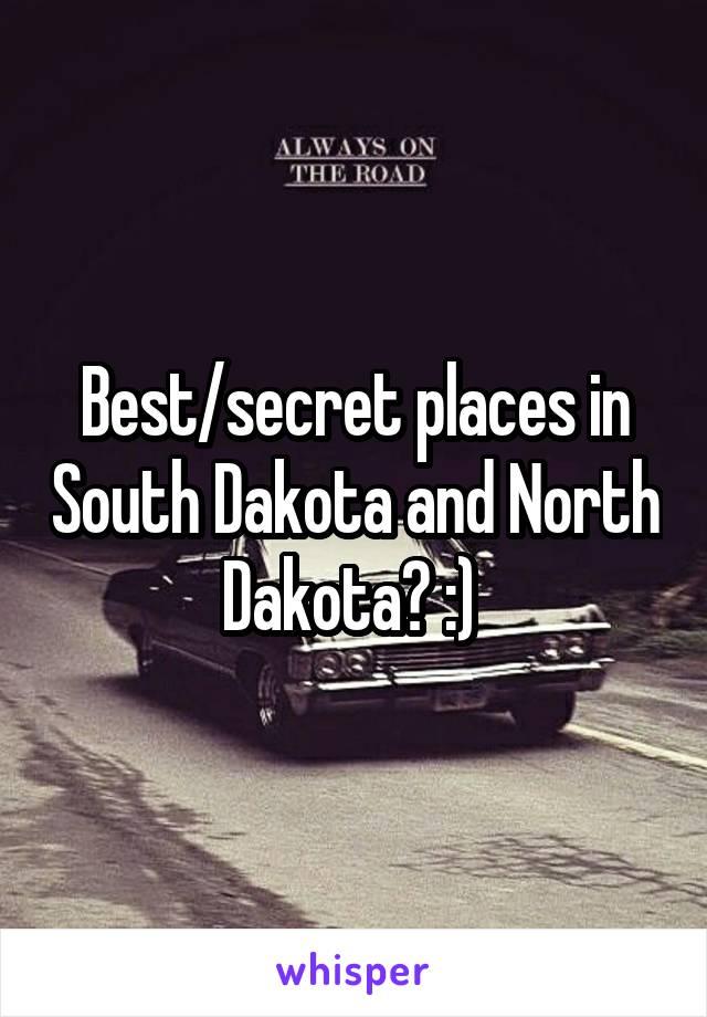 Best/secret places in South Dakota and North Dakota? :)