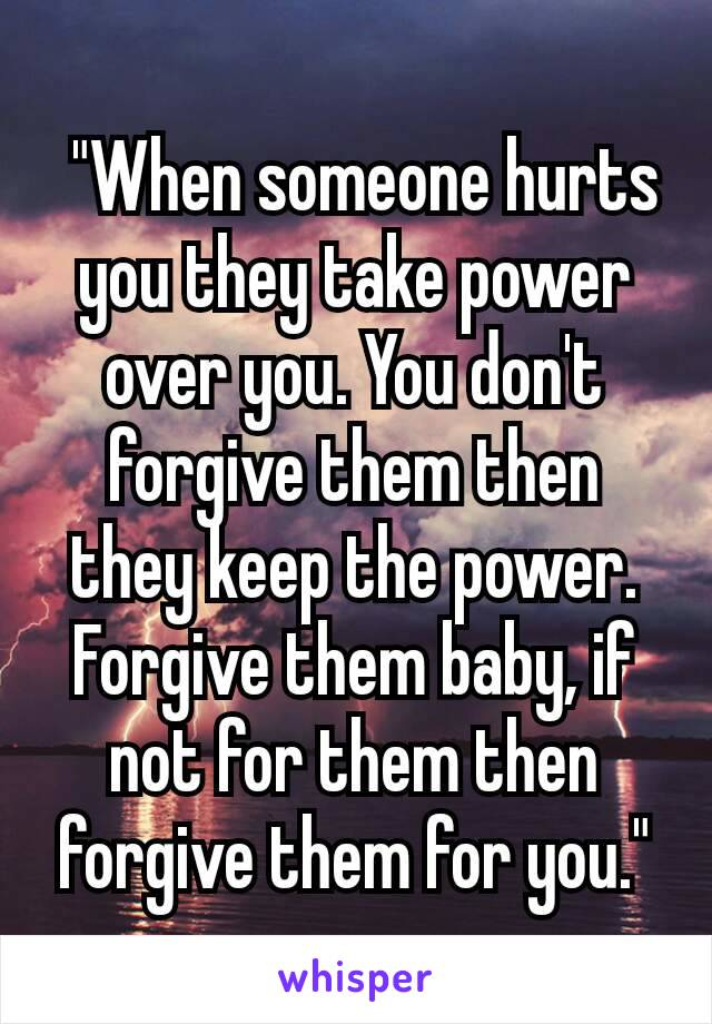 how to forgive and forget when someone hurts you