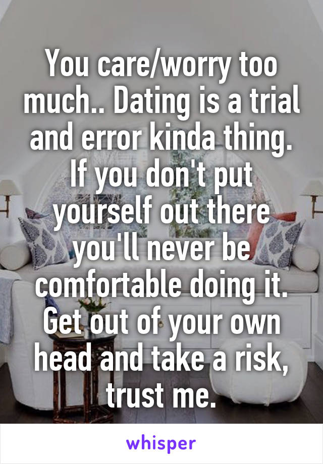 how to put yourself out there dating