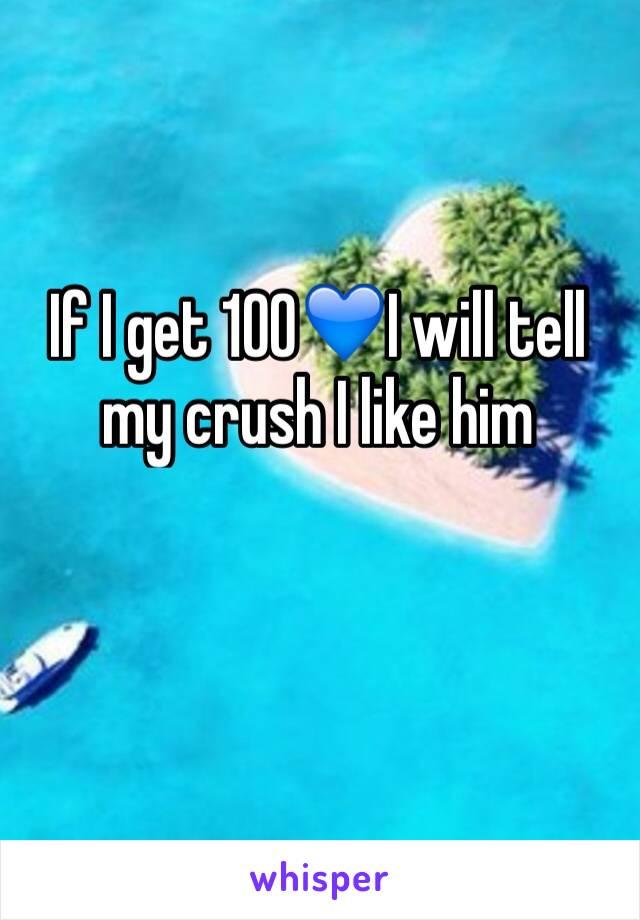 If I get 100💙I will tell my crush I like him