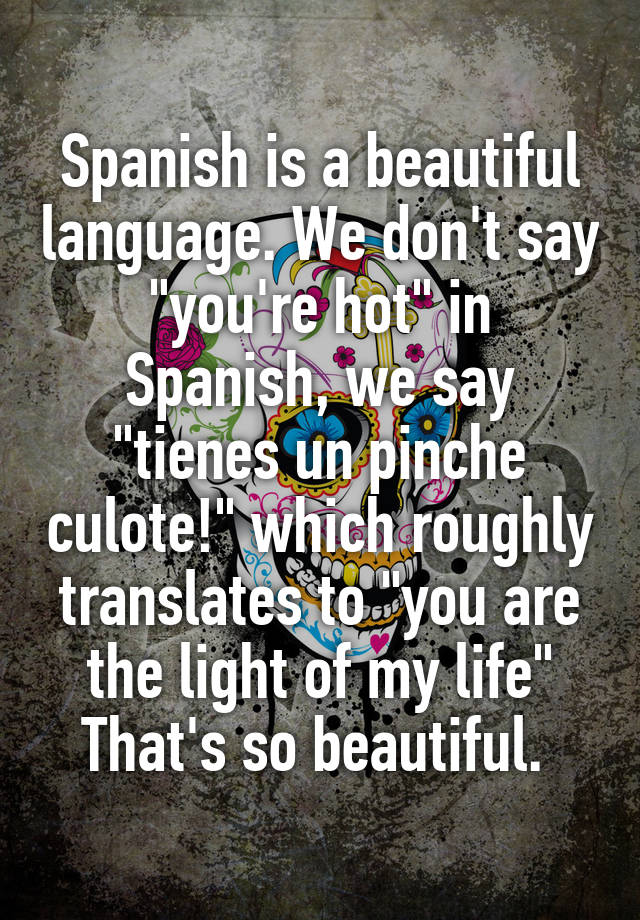 How to say you are looking beautiful in spanish
