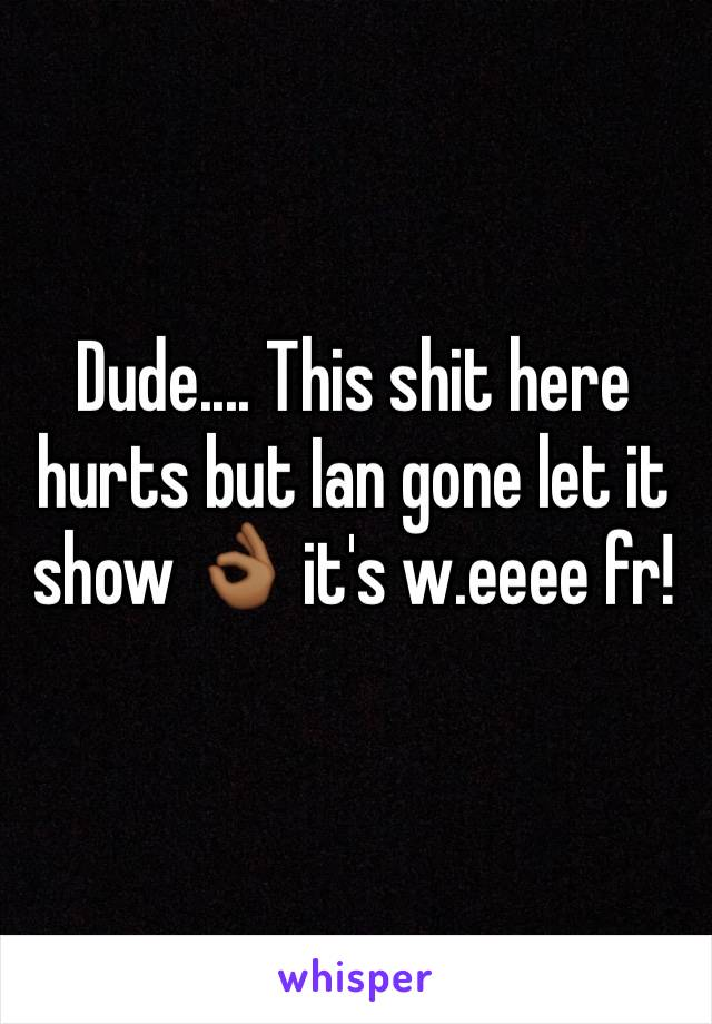 Dude.... This shit here hurts but Ian gone let it show 👌🏾 it's w.eeee fr!