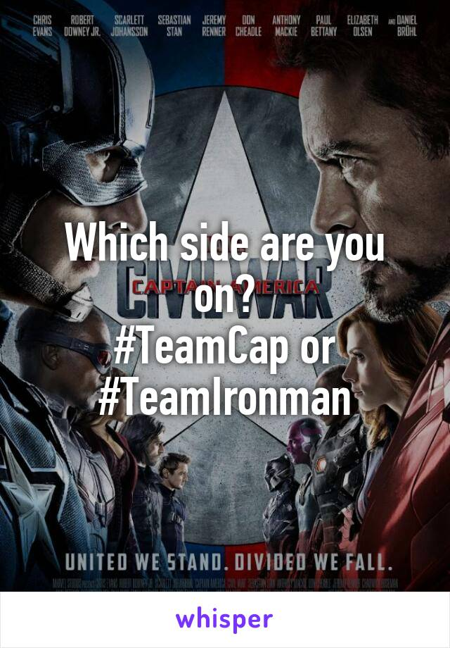 Which side are you on? #TeamCap or #TeamIronman