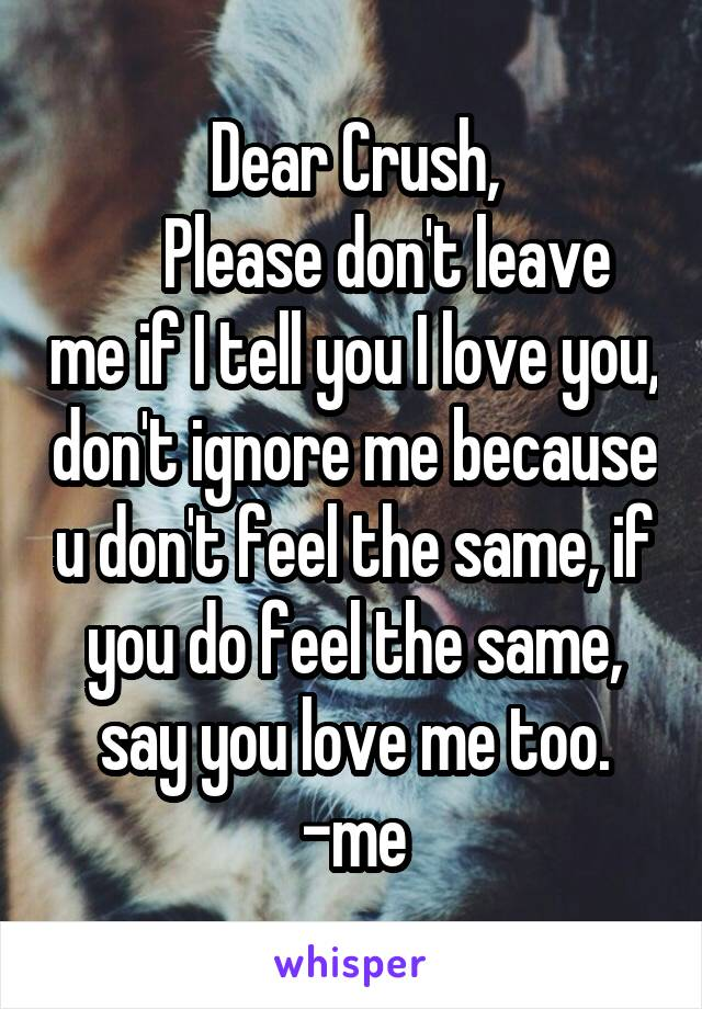Tell me you don t love me