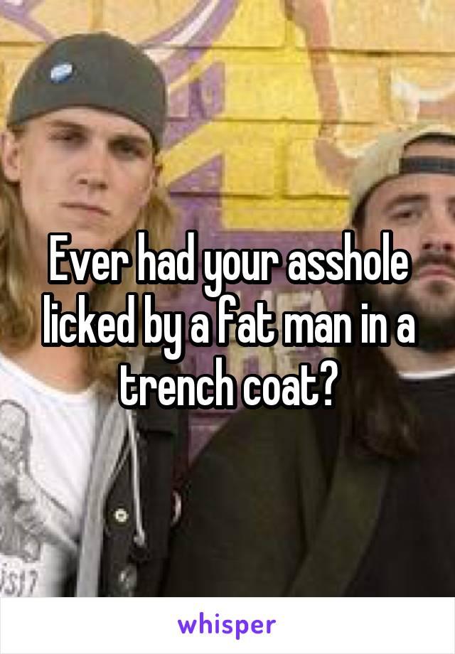 Fat asshole