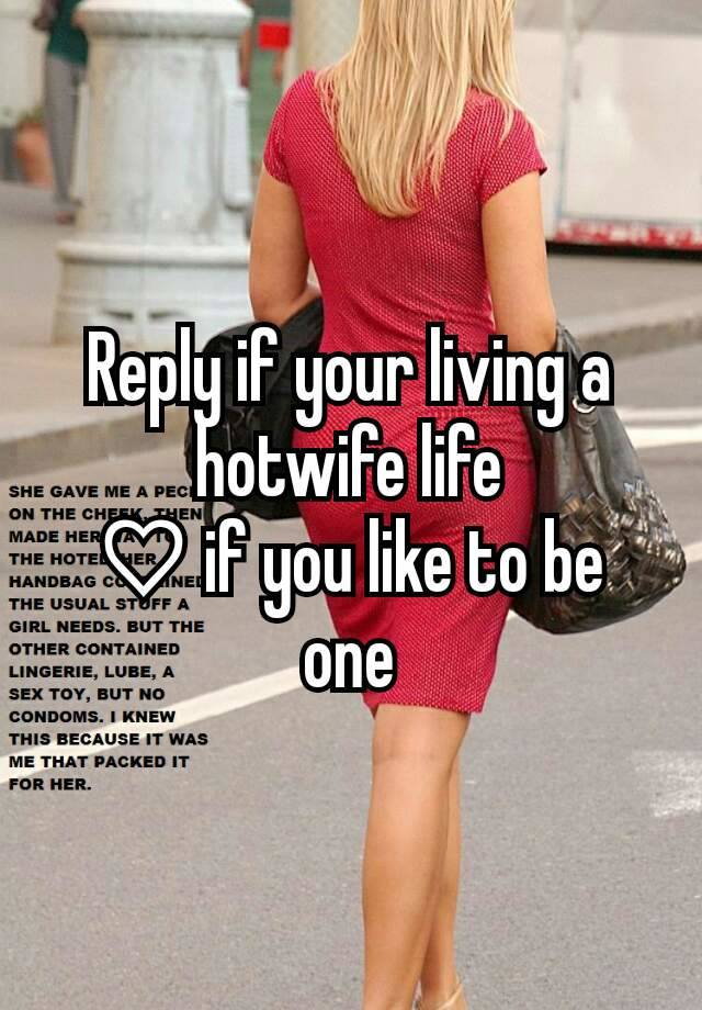 Reply if your living a hotwife life ♡ if you like to be one