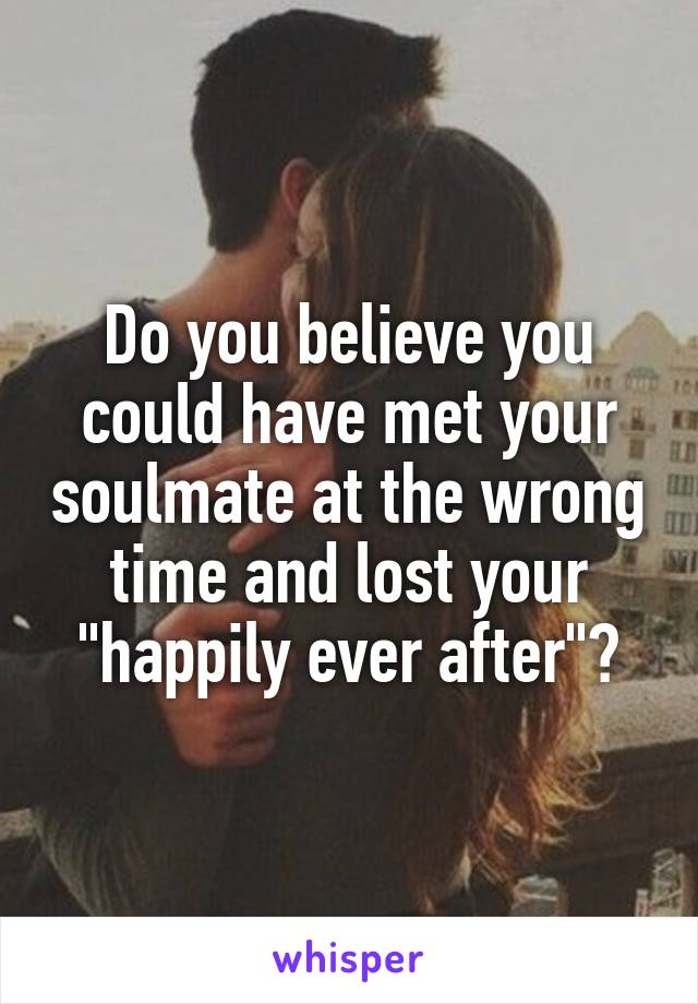 Meeting your soulmate at the wrong time
