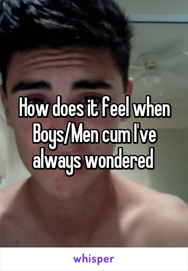 Why do guys cum