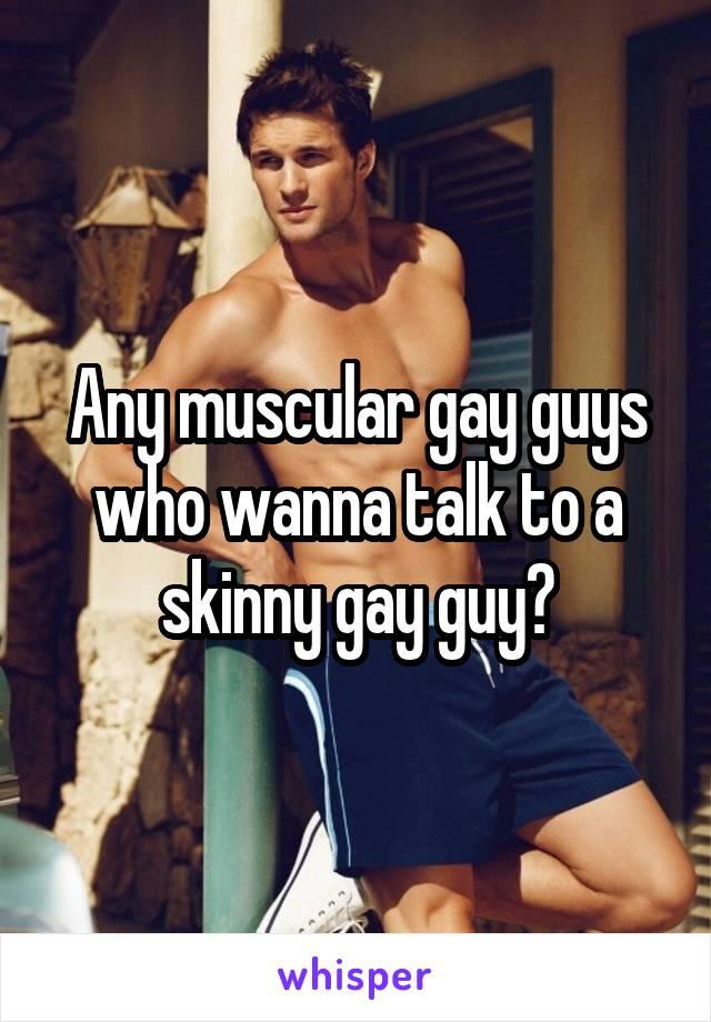 Skinny gay guys