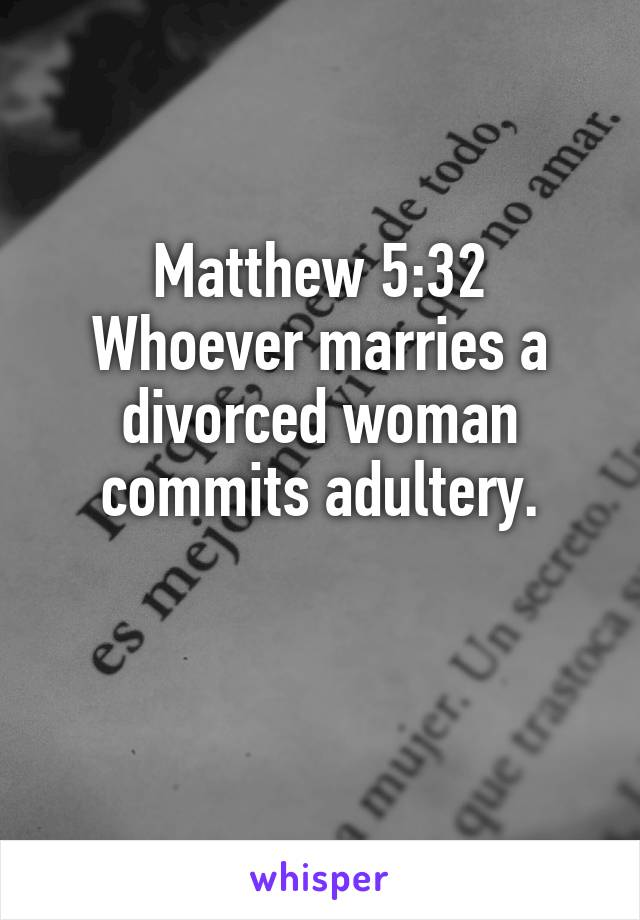 A adultery marrying divorced woman is If a