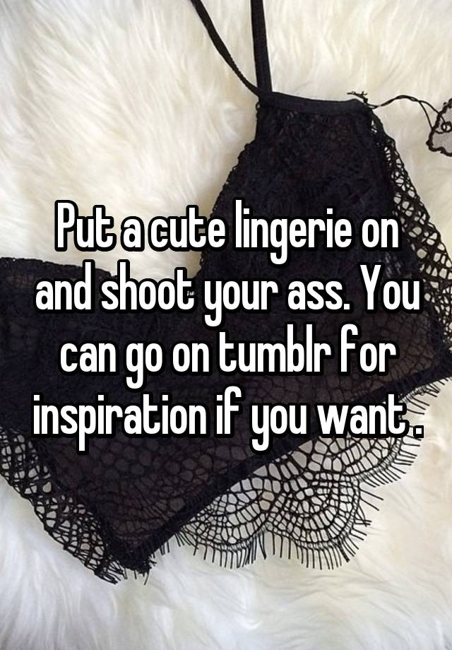 Tumblr ass lingerie