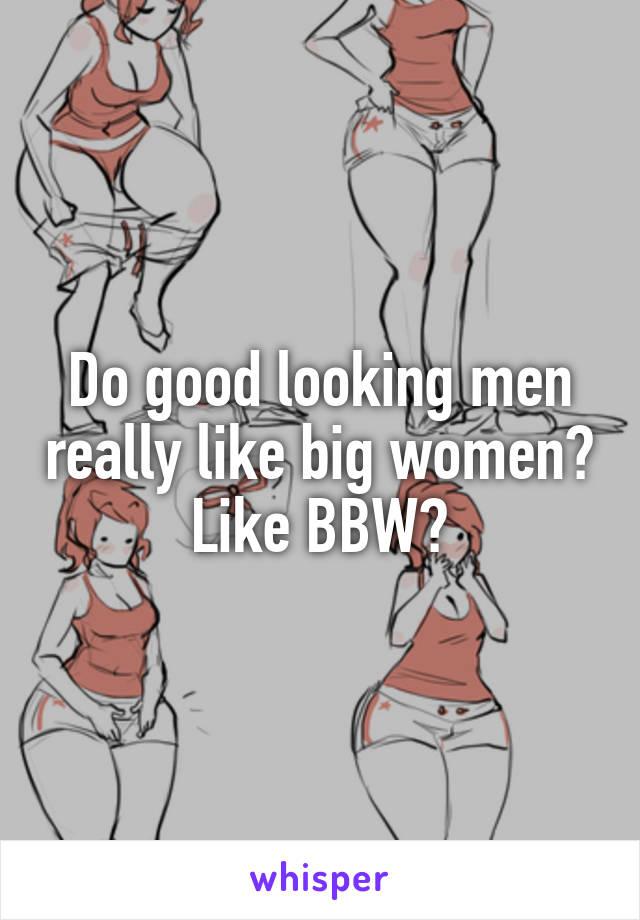 I bbw do why like Relationship Advice