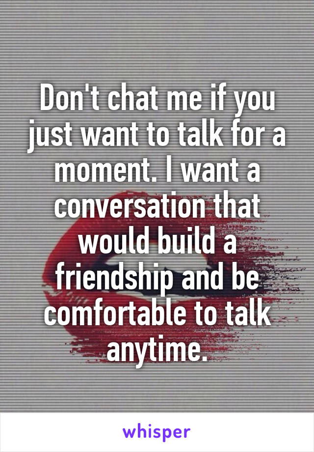 I want to chat with you