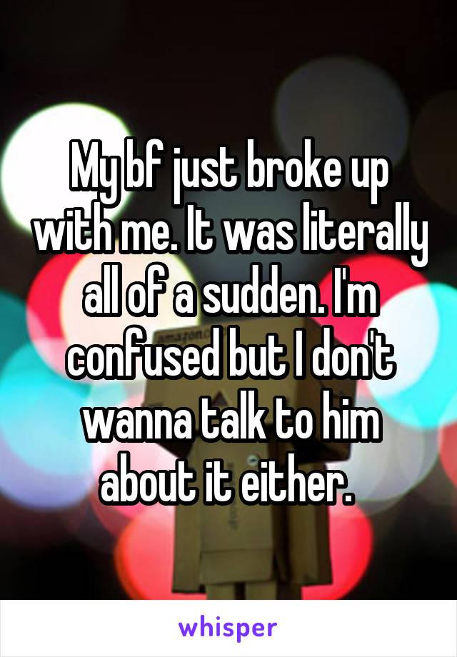 my boyfriend suddenly broke up with me