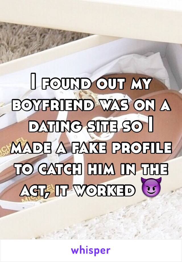 I found out my boyfriend was on a dating site so I made a fake profile to catch him in the act, it worked 😈