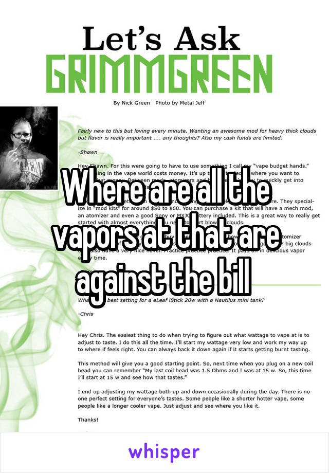 Where are all the vapors at that are against the bill