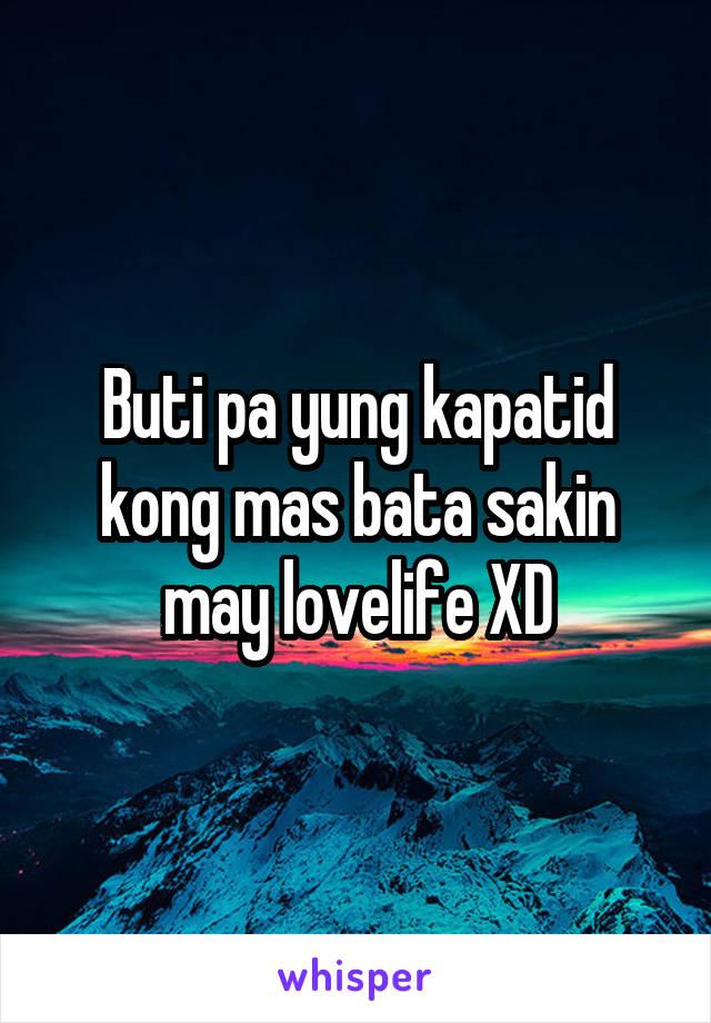 Buti pa yung kapatid kong mas bata sakin may lovelife XD