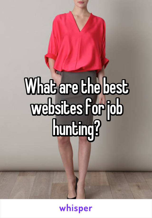 What are the best websites for job hunting?