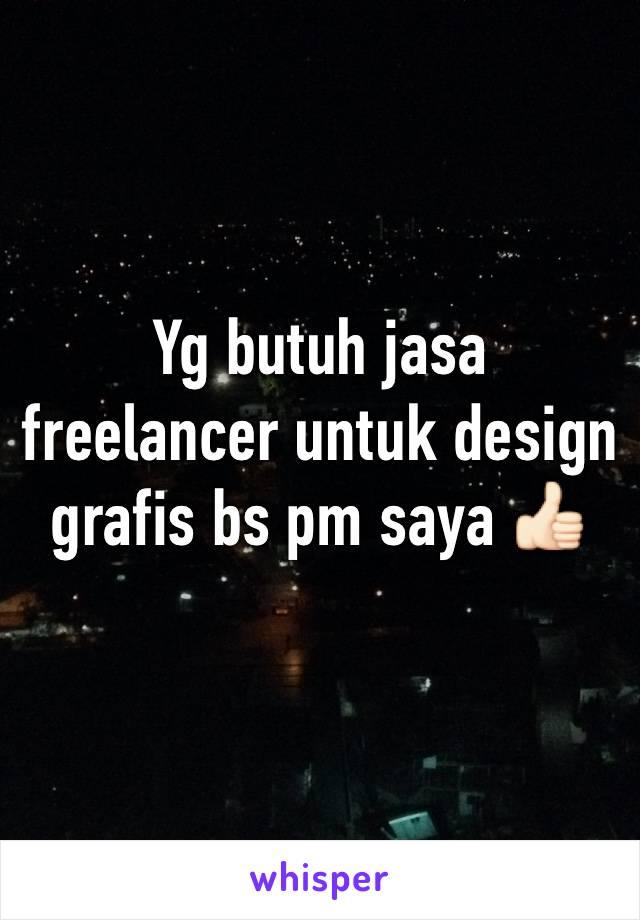 Yg butuh jasa freelancer untuk design grafis bs pm saya 👍🏻
