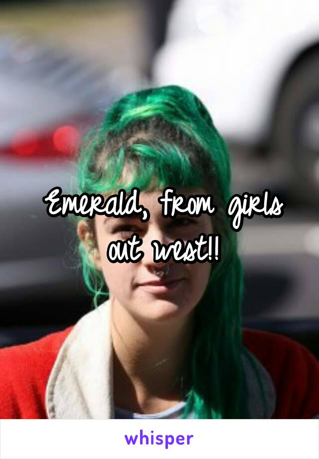 Emerald Girls Out West
