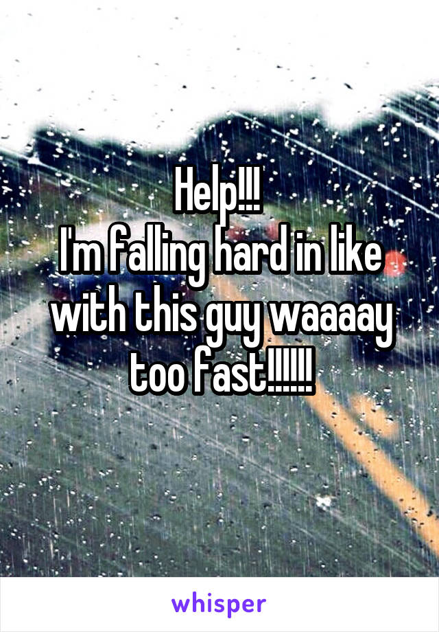 Help!!!  I'm falling hard in like with this guy waaaay too fast!!!!!!