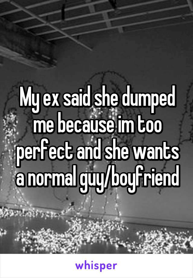 Why she dumped me