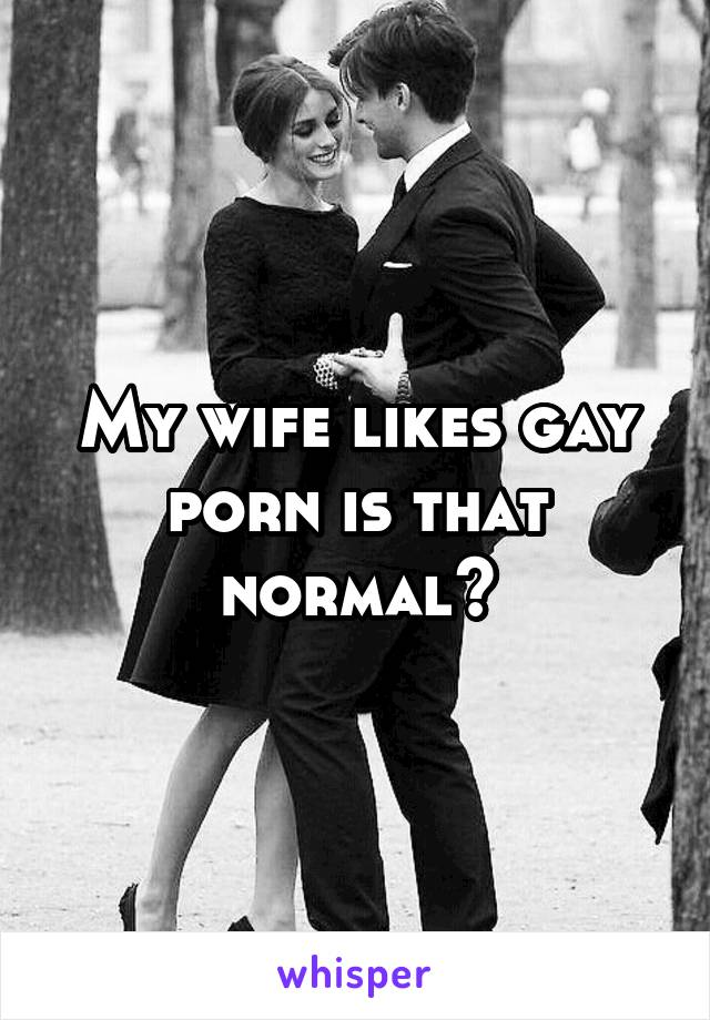 Wife likes gay porn