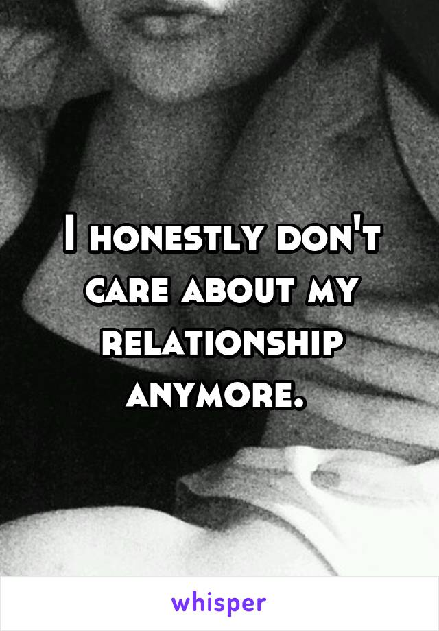 In t care a you don relationship when anymore 20 Warning