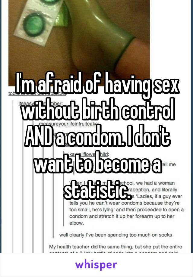Sex without condom but on birth control