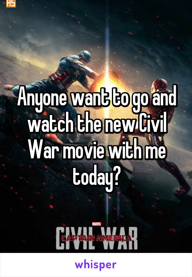 Anyone want to go and watch the new Civil War movie with me today?
